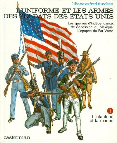 Couverture de (AUT) Funcken -U8 1- Uniformes et Armes des Soldats des États-Unis - tome 1