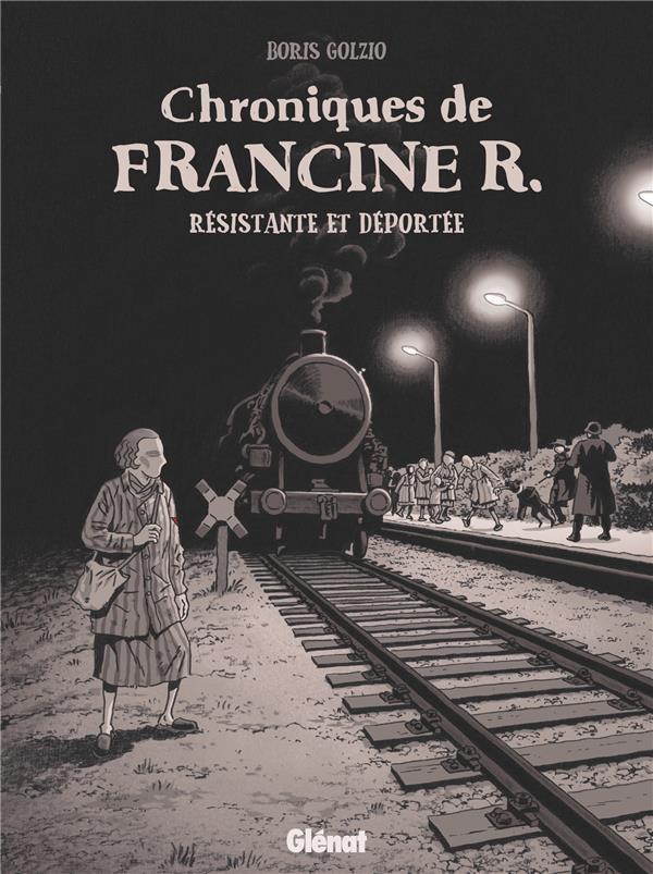 Couverture de Chroniques de Francine R., résistante et déportée