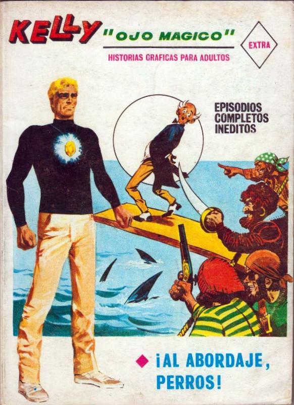 Couverture de Kelly ojo magico (Vértice - 1967) -18- ¡Al abordaje perros!