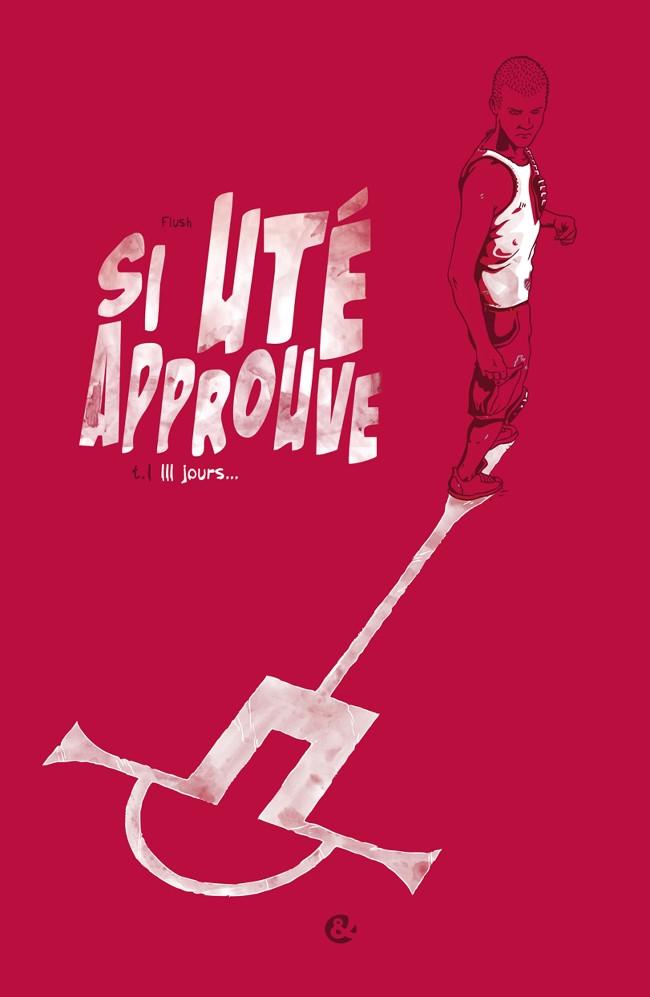 Couverture de Si Uté approuve -1- 111 Jours