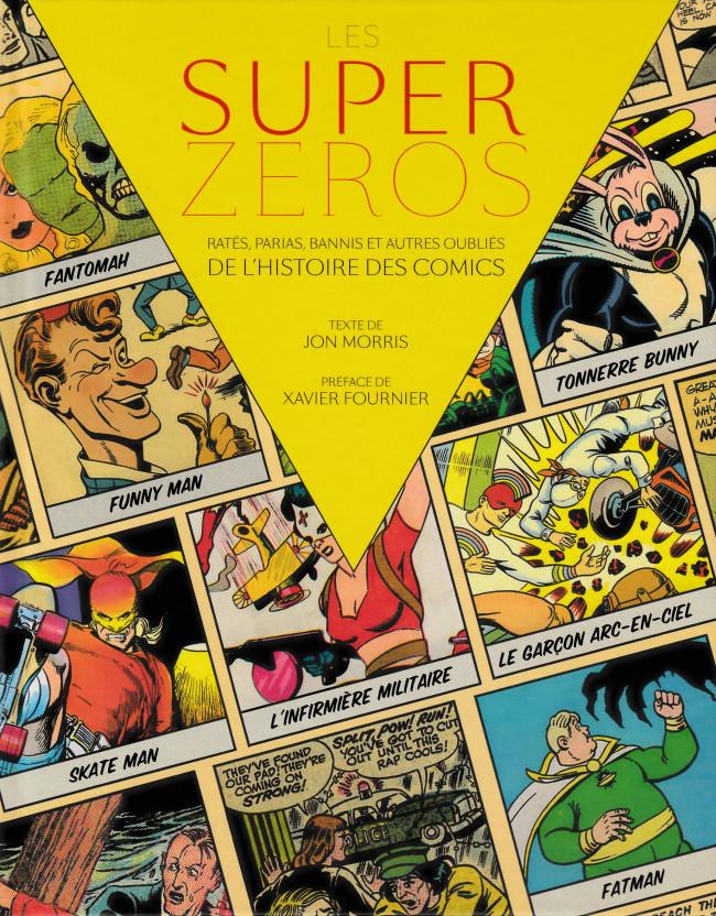 Couverture de (DOC) Études et essais divers - Les Super-Zéros : Ratés, Parias, Bannis et Autres Oubliés de l'histoire des comics