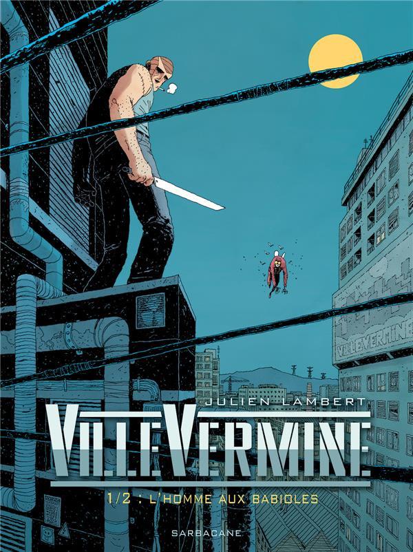 Couverture de VilleVermine -1- 1/2 : L'homme aux babioles