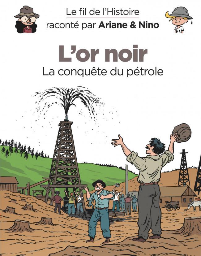 Couverture de Le fil de l'Histoire (raconté par Ariane & Nino) - L'or noir (La conquête du pétrole)