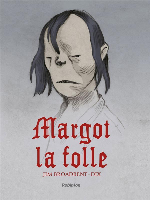 Couverture de Margot la folle (Broadbent/Dix) - Margot la folle