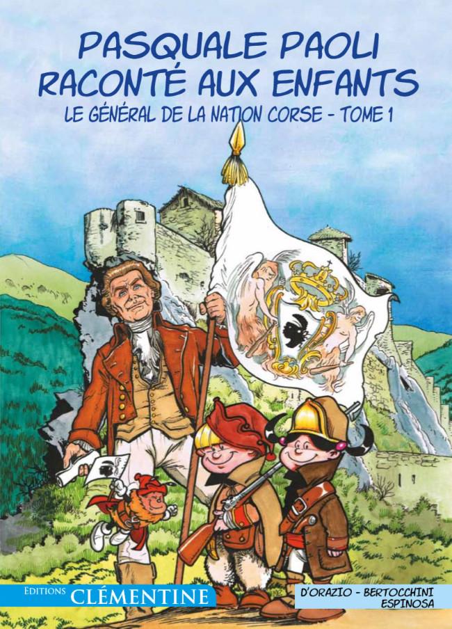 Couverture de Pasquale Paoli raconté aux enfants -1- Le Général de la Nation corse