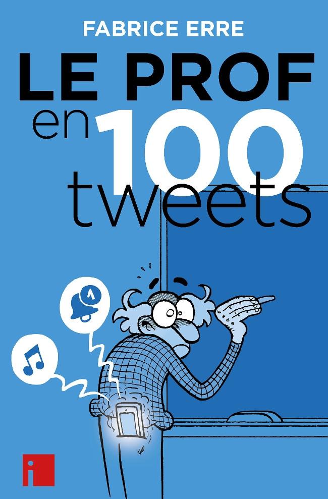 Couverture de Le prof en 100 tweets