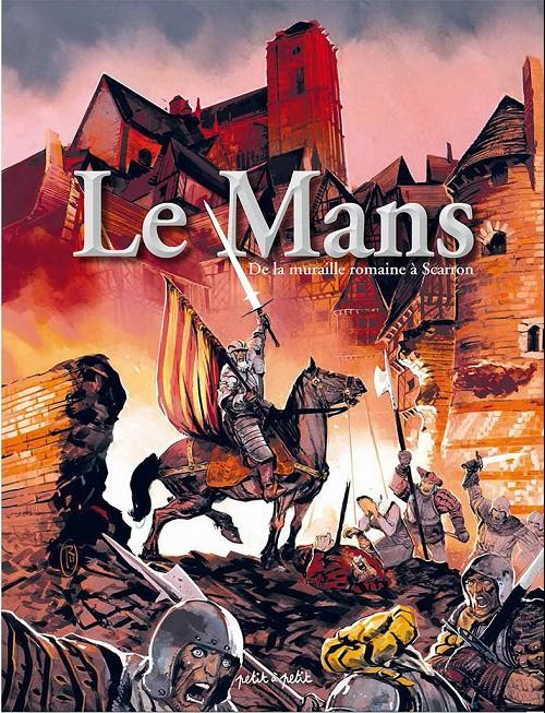 Couverture de Le Mans -1- De la muraille romaine à Scarron - De -51 à 1732