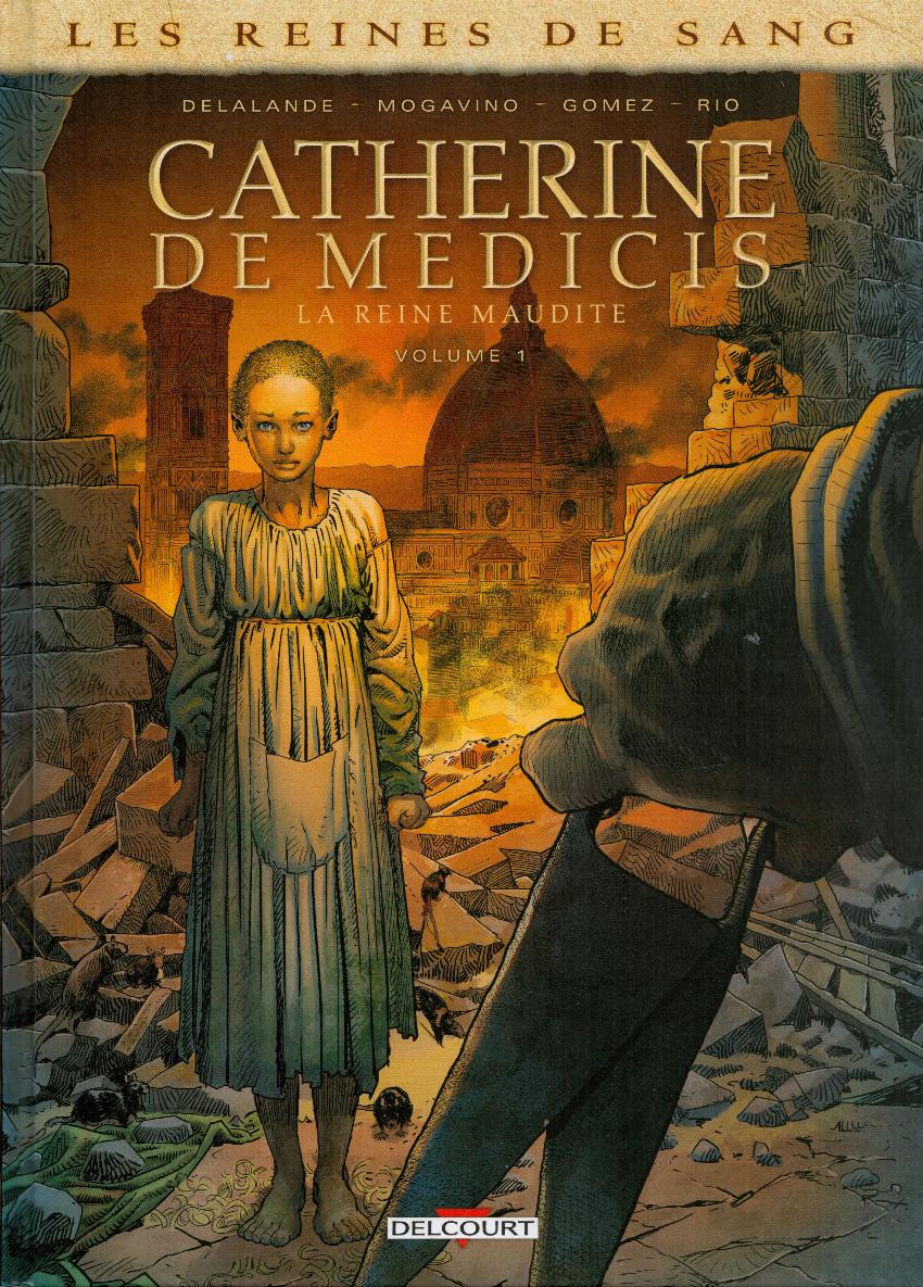 Couverture de Les reines de sang - Catherine de Médicis, la reine maudite -1- Volume 1