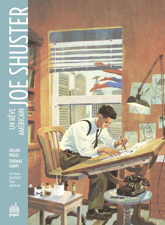Joe Shuster - Un rêve américain
