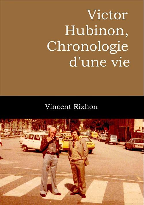 Couverture de (AUT) Hubinon - Victor Hubinon, chronologie d'une vie