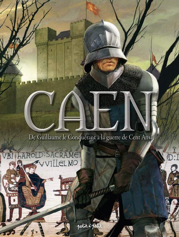 Couverture de Caen -1- De Guillaume le Conquérant à la guerre de Cent Ans - De 210 à 1450 ap. J.-C.