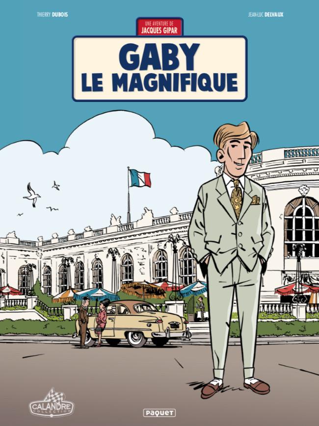 Couverture de Jacques Gipar (Une aventure de) -7- Gaby le magnifique