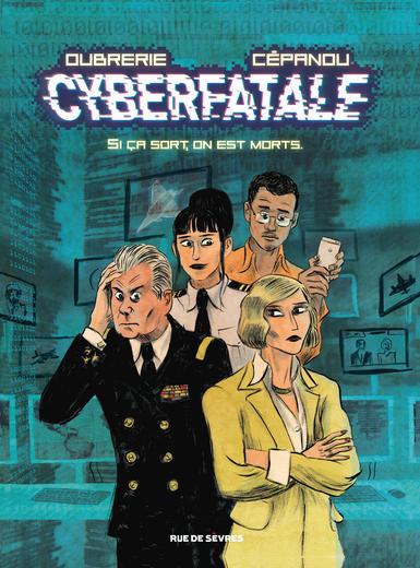 Couverture de Cyberfatale - Si ça sort, on est morts.