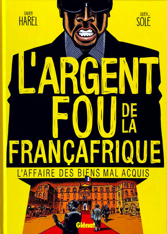 Couverture de L'argent fou de la Françafrique - L'affaire des biens mal-acquis