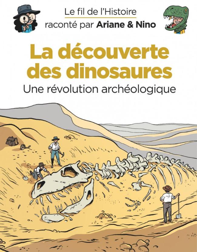 Couverture de Le fil de l'Histoire (raconté par Ariane & Nino) - La découverte des dinosaures (Une révolution archéologique)