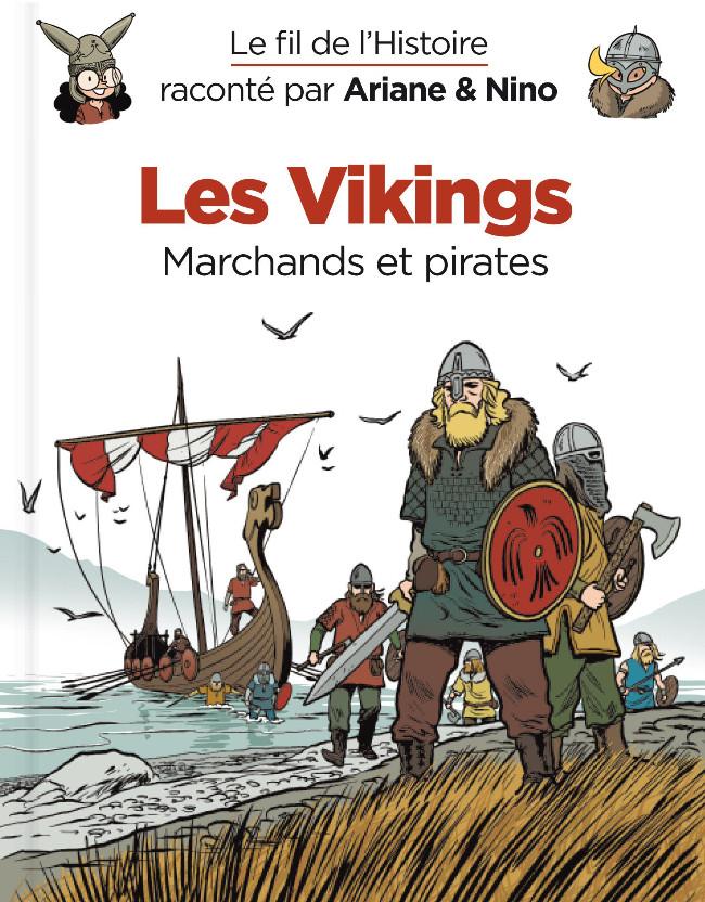 Couverture de Le fil de l'Histoire (raconté par Ariane & Nino) - Les Vikings (Marchands et pirates)