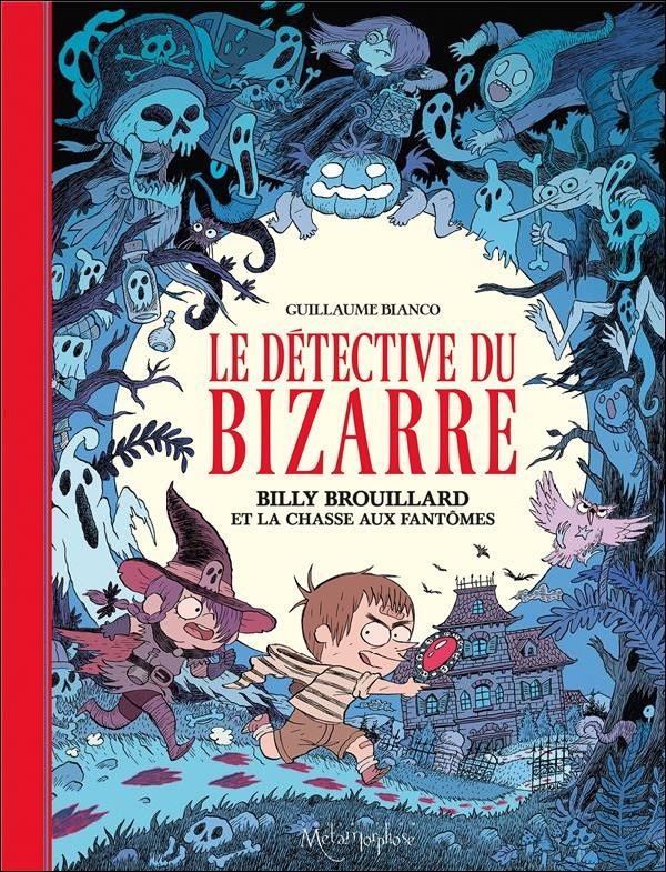 Couverture de Billy Brouillard -4- Le Détective du bizarre T1 Billy Brouillard et la Chasse aux fantômes