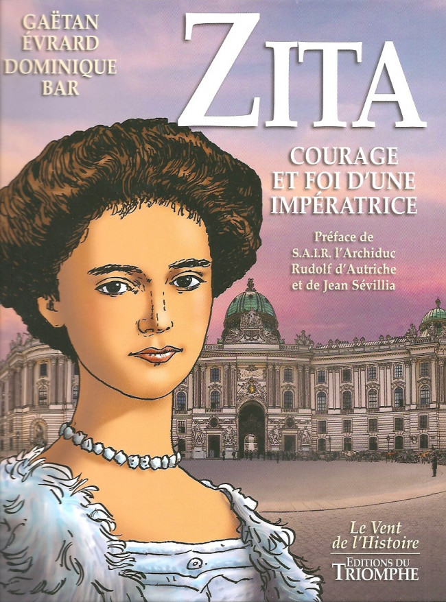 Couverture de Zita, courage et foi d'une impératrice