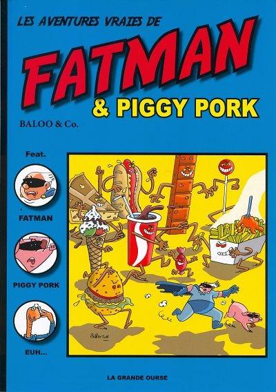 Couverture de Fatman - Les aventures vraies de Fatman et Piggy Pork