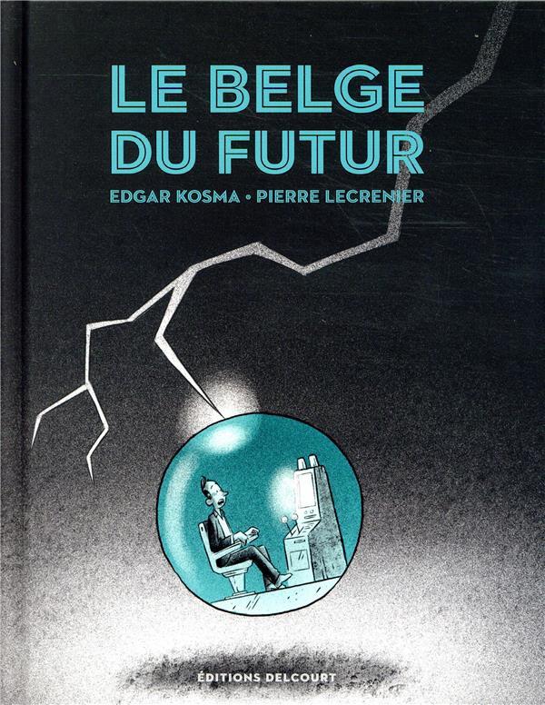 Couverture de Le belge -4- Le belge du futur