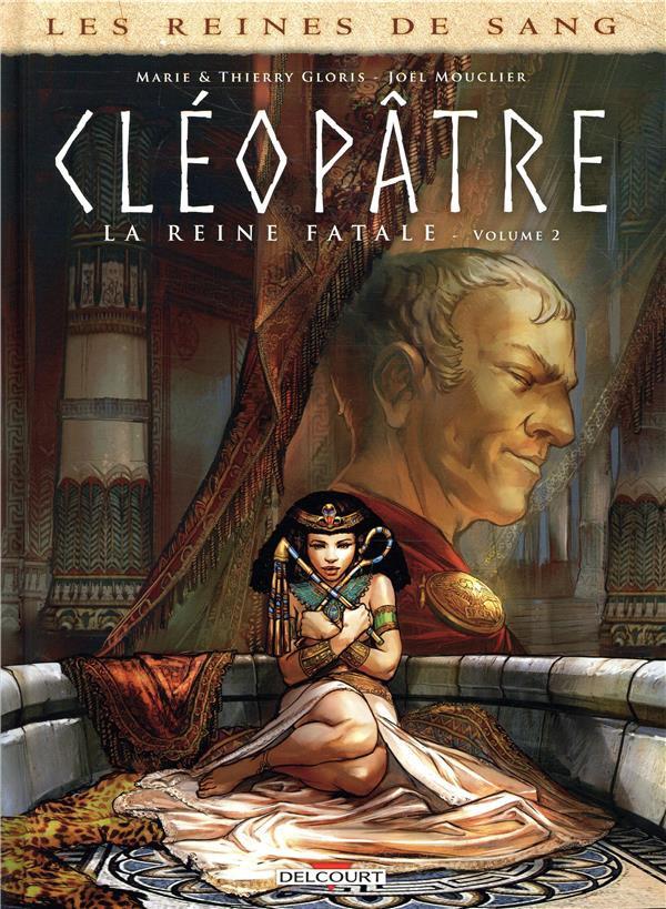 Couverture de Les reines de sang - Cléopâtre, la Reine fatale -2- Volume 2