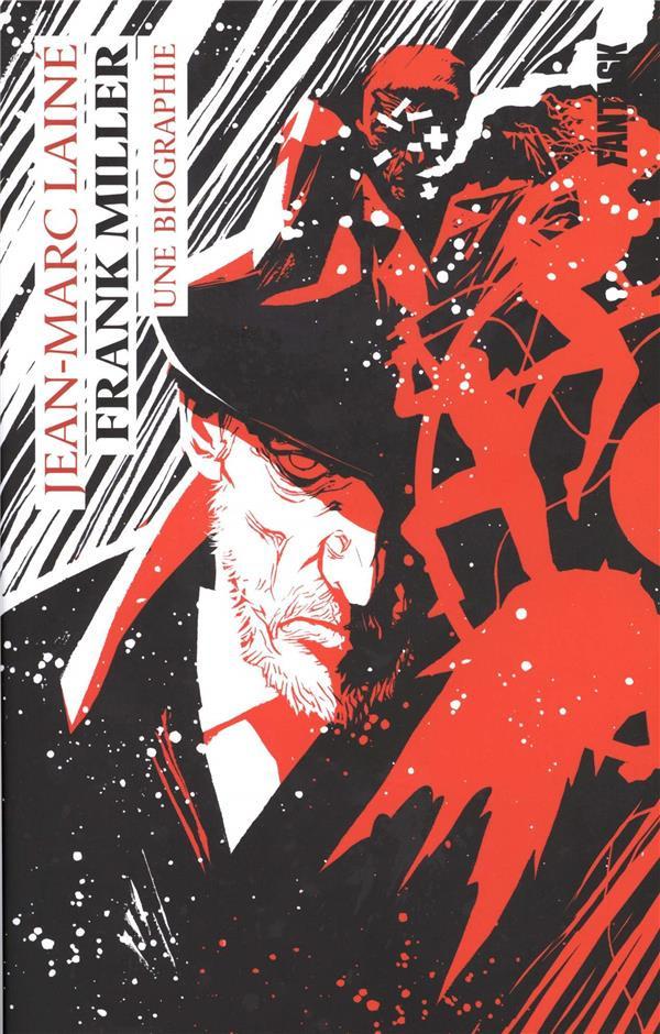 Couverture de (AUT) Miller - Frank Miller - Une biographie