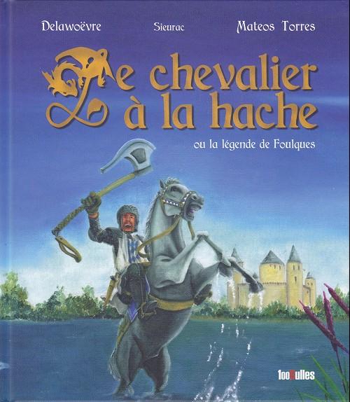 Couverture de (AUT) Mateos Torres - Le chevalier à la hache ou la légende de Foulques