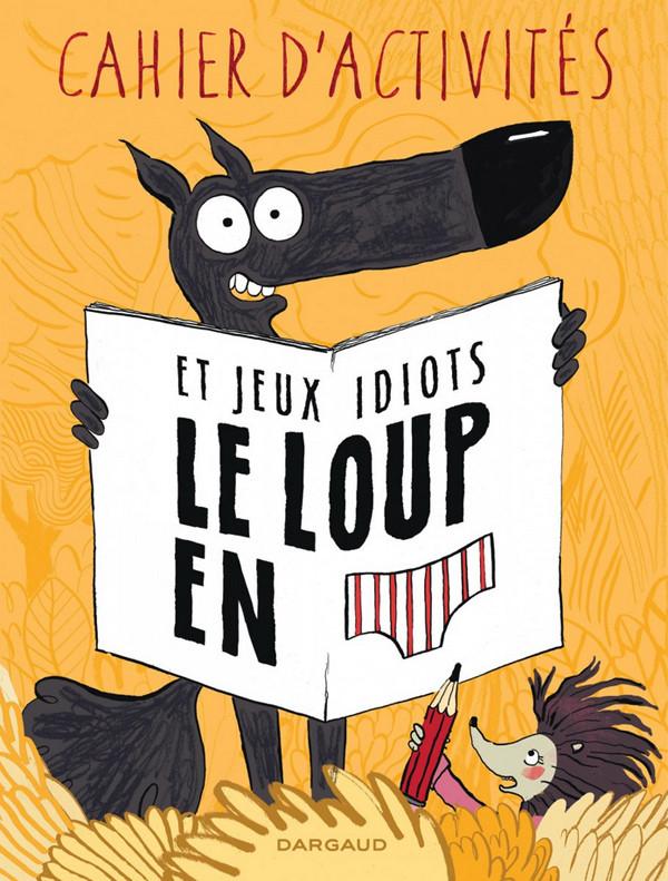 Couverture de Le loup en slip -HS- Le Loup en Slip : Cahier d'Activités et Jeux Idiots