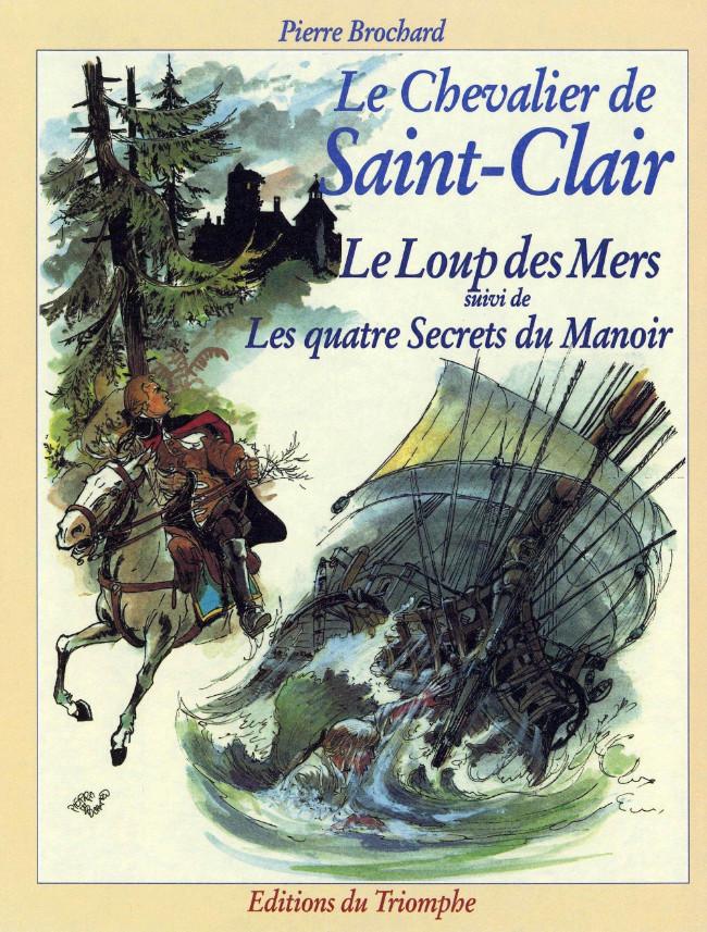Couverture de Le chevalier de Saint-Clair -3- Le Loup des Mers suivi de Les quatre Secrets du Manoir
