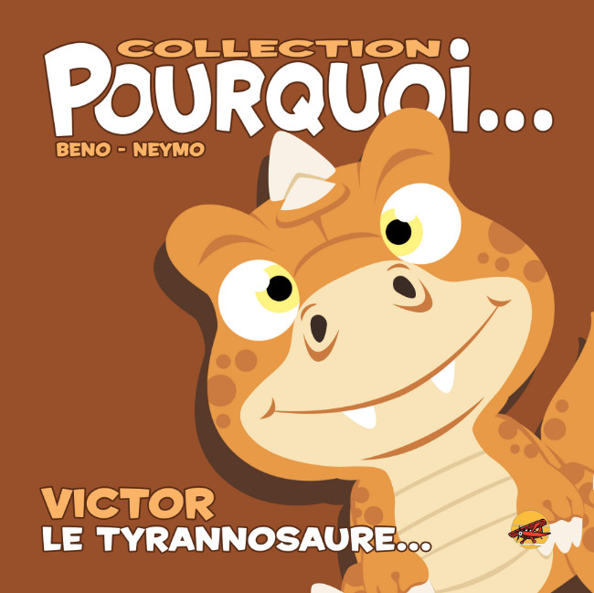 Couverture de Pourquoi... (Collection Pourquoi...) - Victor, le Tyrannosaure