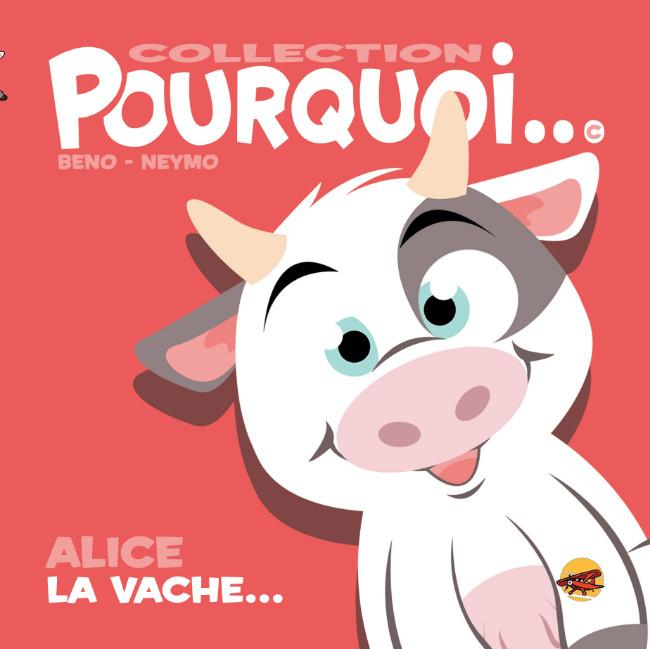 Couverture de Pourquoi... (Collection Pourquoi...) - Alice, la Vache