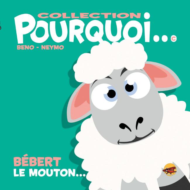 Couverture de Pourquoi... (Collection Pourquoi...) - Bébert, le mouton