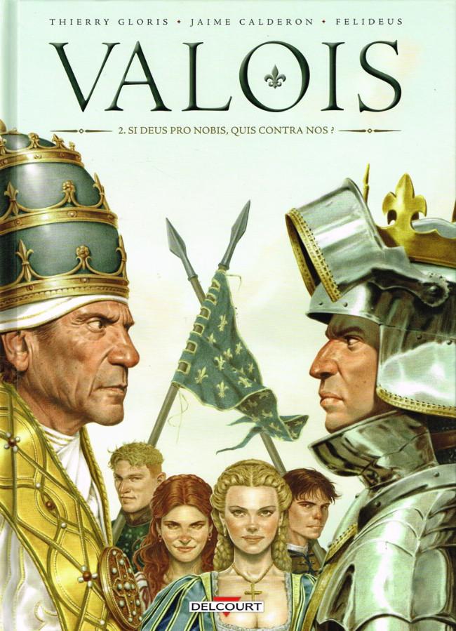 Couverture de Valois -2- Si deus pro nobis, quis contra nos ?