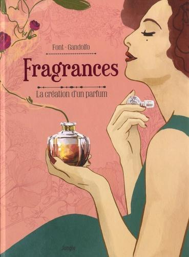Couverture de Fragrances - Dans les coulisses d'un parfum