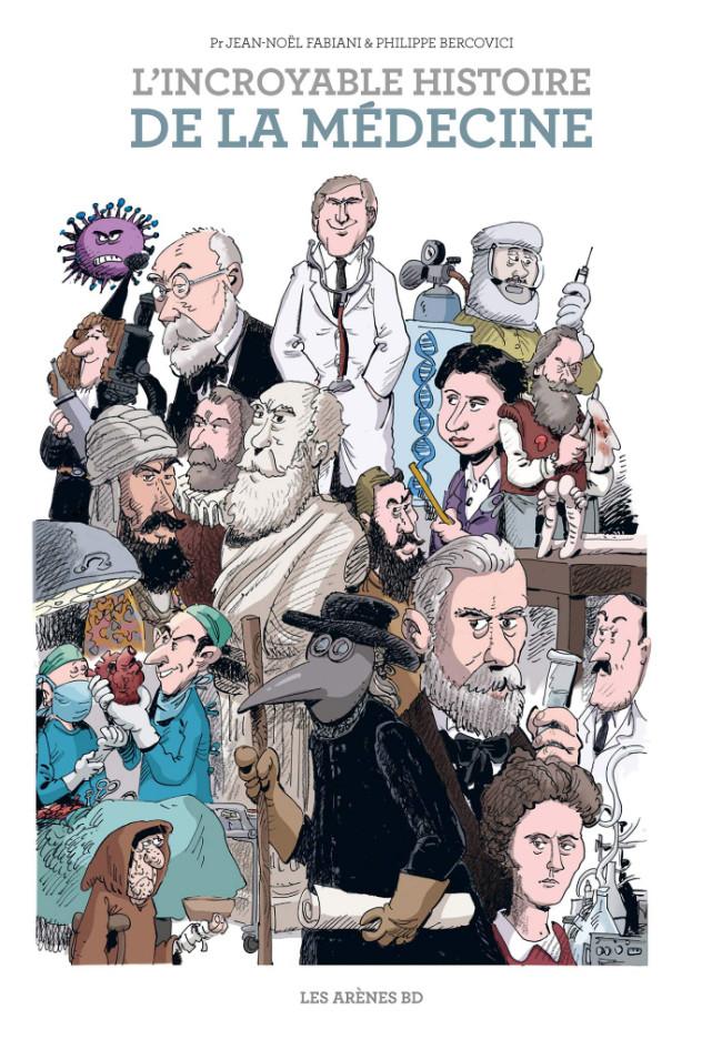 Couverture de L'incroyable Histoire de la médecine - L'Incroyable Histoire de la médecine