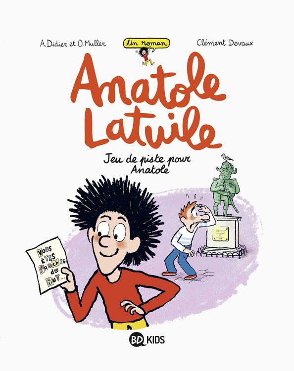 Couverture de Anatole Latuile (Un roman) -3- Jeu de piste pour Anatole