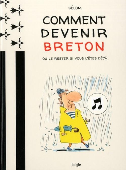 Couverture de Comment devenir breton ? Ou le rester si vous l'êtes déjà
