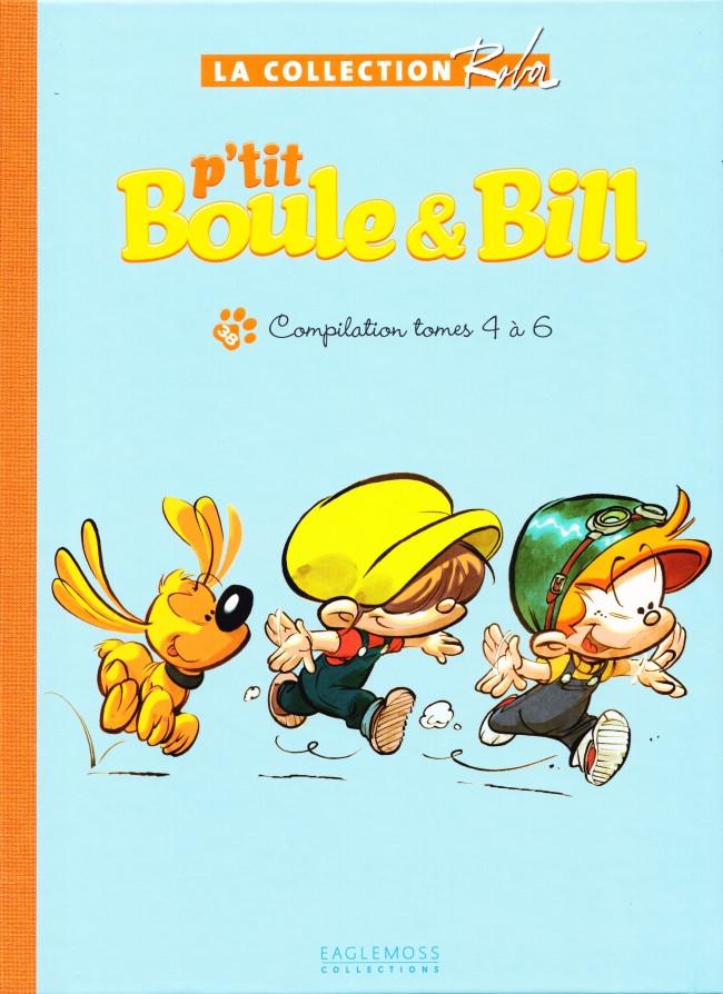 Couverture de Boule et Bill -15- (Collection Eaglemoss) -3846- P'tit Boule & Bill - Compilation tomes 4 à 6