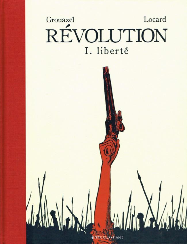 Couverture de Révolution (Grouazel/Locard) -1- Liberté