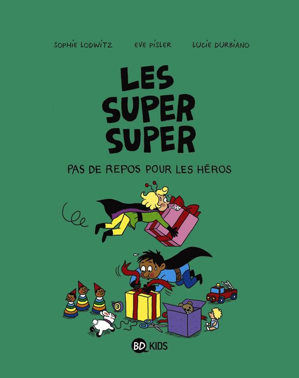 Couverture de Les super super -6- Pas de repos pour les héros