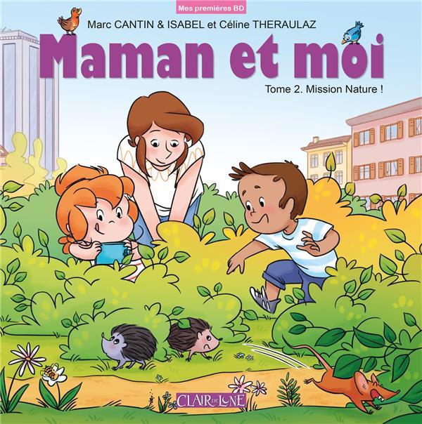 Couverture de Maman et moi (Cantin/Theraulaz) -2- Mission nature !
