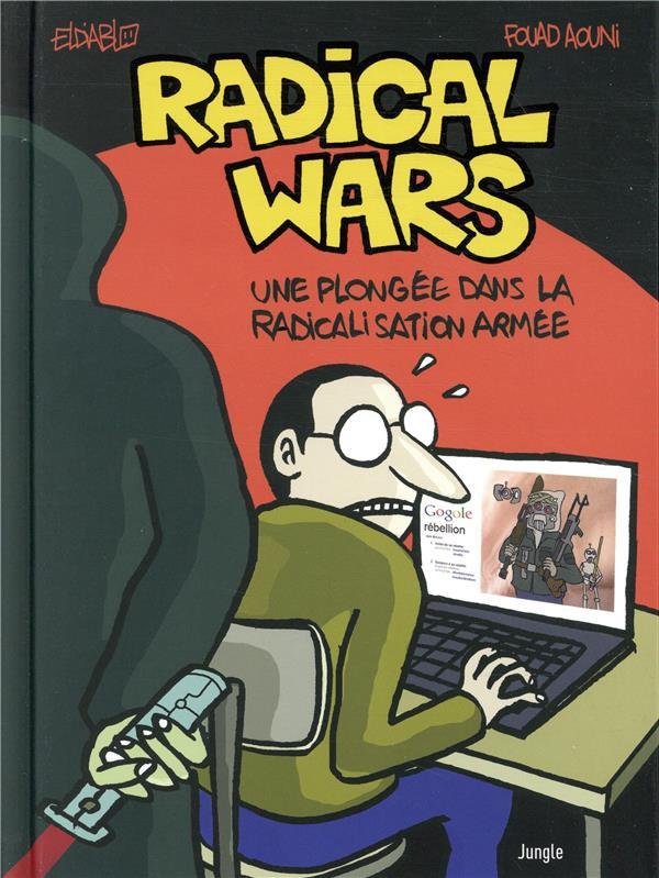 Couverture de Radical wars - Une plongé dans la radicalisation armée