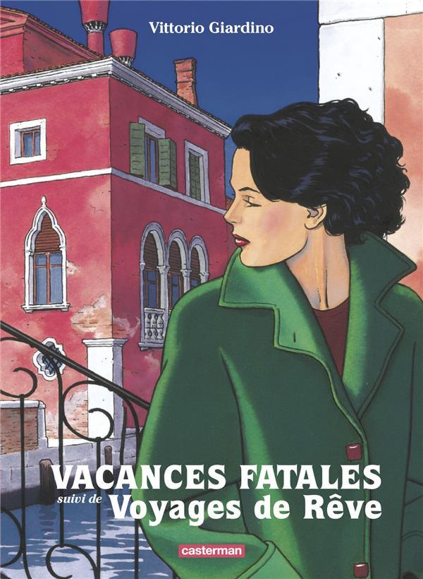 Couverture de Vacances fatales -INT- Vacances fatales suivi de Voyage de rêve
