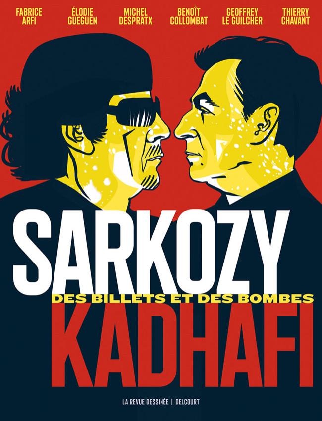 Couverture de Sarkozy-Kadhafi. Des billets et des bombes