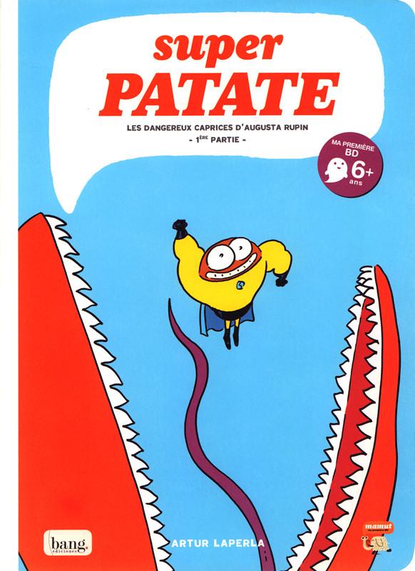 Couverture de Super patate -8- Les dangereux caprices d'Augusta Rupin 1