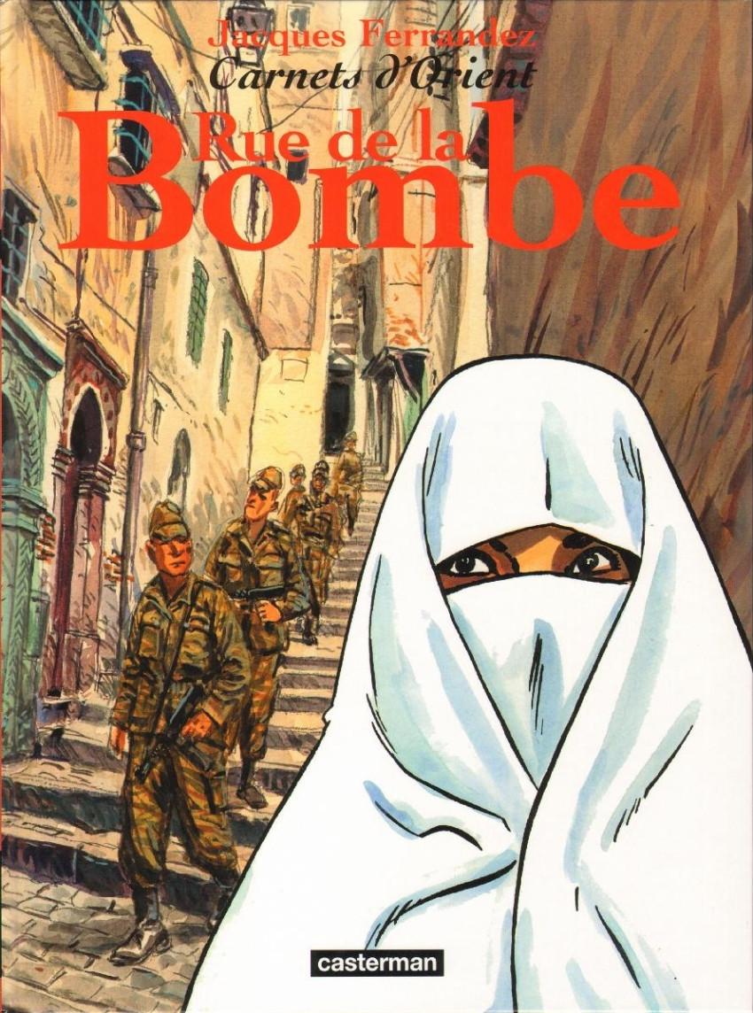 Couverture de Carnets d'Orient -7- Rue de la Bombe
