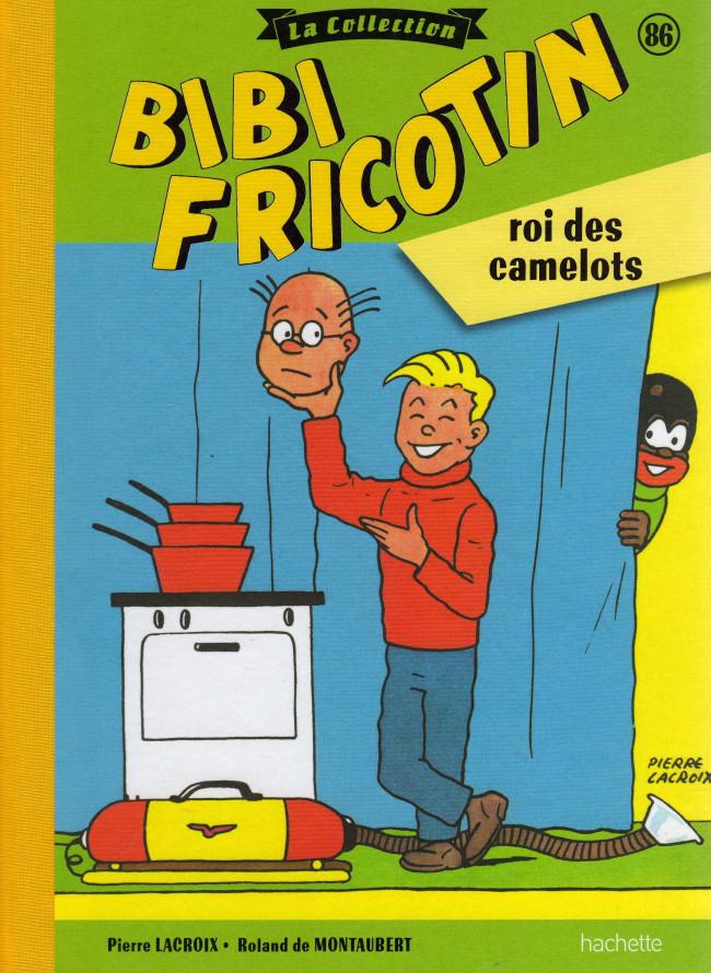 Couverture de Bibi Fricotin (Hachette - la collection) -86- Bibi Fricotin roi des camelots
