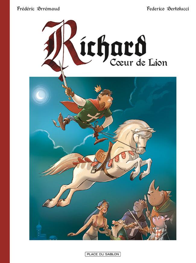 Couverture de Richard Cœur de Lion (Brrémaud/ Bertolucci) -INT- Richard Cœur de Lion