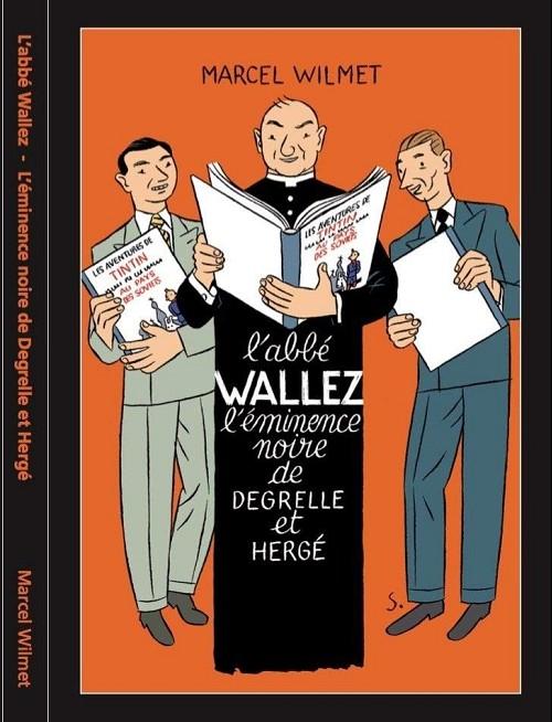 Couverture de (AUT) Hergé - L'abbé Wallez, l'éminence noire de Degrelle et Hergé