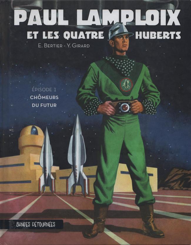 Couverture de Paul Lamploix et les quatre Huberts -1- Chômeurs du futur
